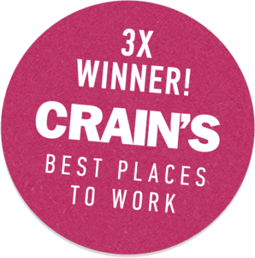 3X Winner! Crain's Best Places to Work